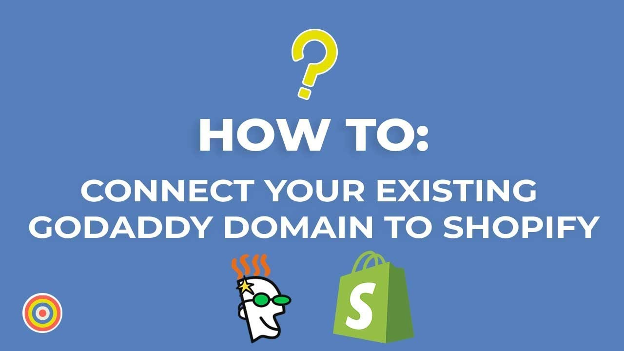 How to Connect Your Existing GoDaddy Domain to Shopify Automatically - E-commerce Tutorials