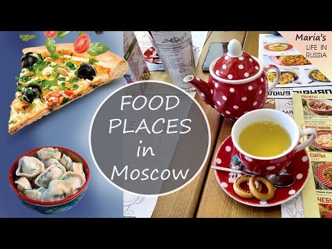 FOOD PLACES IN MOSCOW| ГДЕ ПОЕСТЬ В МОСКВЕ? - #Life_in_Russia (Ep. 7)