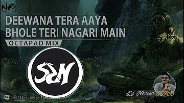 Deewana Tera Aaya Bhole Teri Nagari Me || by dj nrs || #Oceanseries || #djnrs