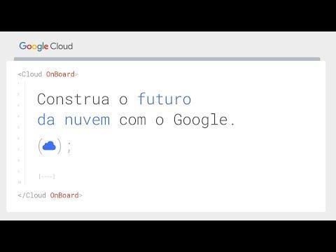Google Cloud OnBoard 2018 | Ao vivo