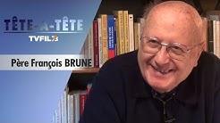 Tête-à-tête avec le Père François Brune