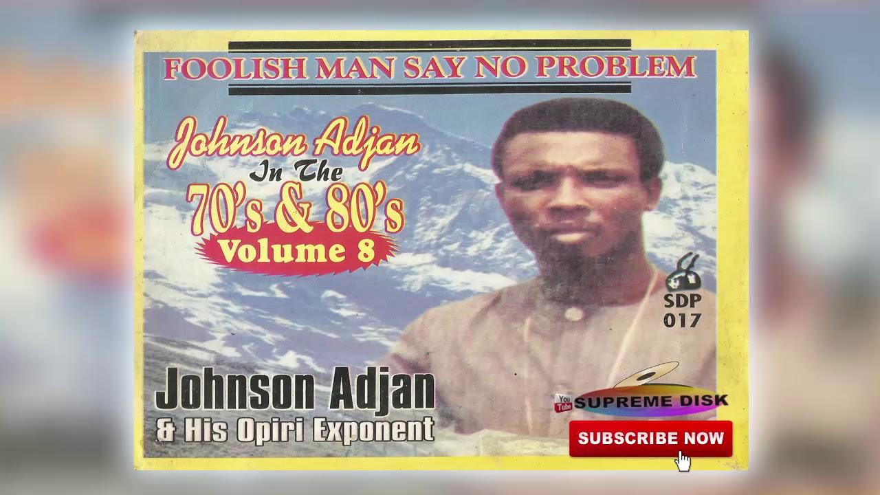 Urhobo Music: Johnson Adjan In The 70s & 80s Vol  8 (Full Album) by Supreme  Disk