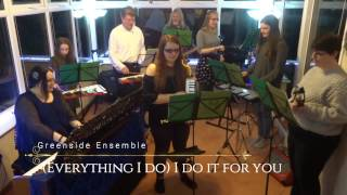 Greenside Ensemble | (Everything I Do) I Do It For You (Cover)