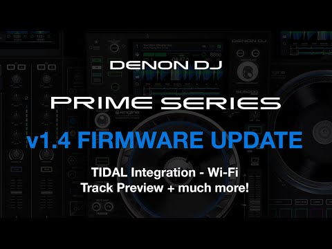 PRIME Series Firmware v1.4 Overview - Wi-Fi, TIDAL Streaming, Track Preview, Zone Crossfade + More!