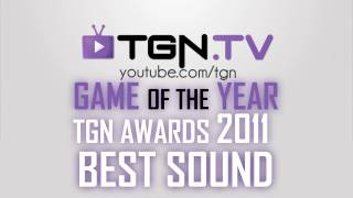 ★ Game of the Year - 2011 - BEST SOUND - TGN Awards - ft. Yong - WAY➚