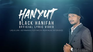 Hanyut - Black Hanifah | Official Video Lyric (OST SABARLAH DUHAI HATI)