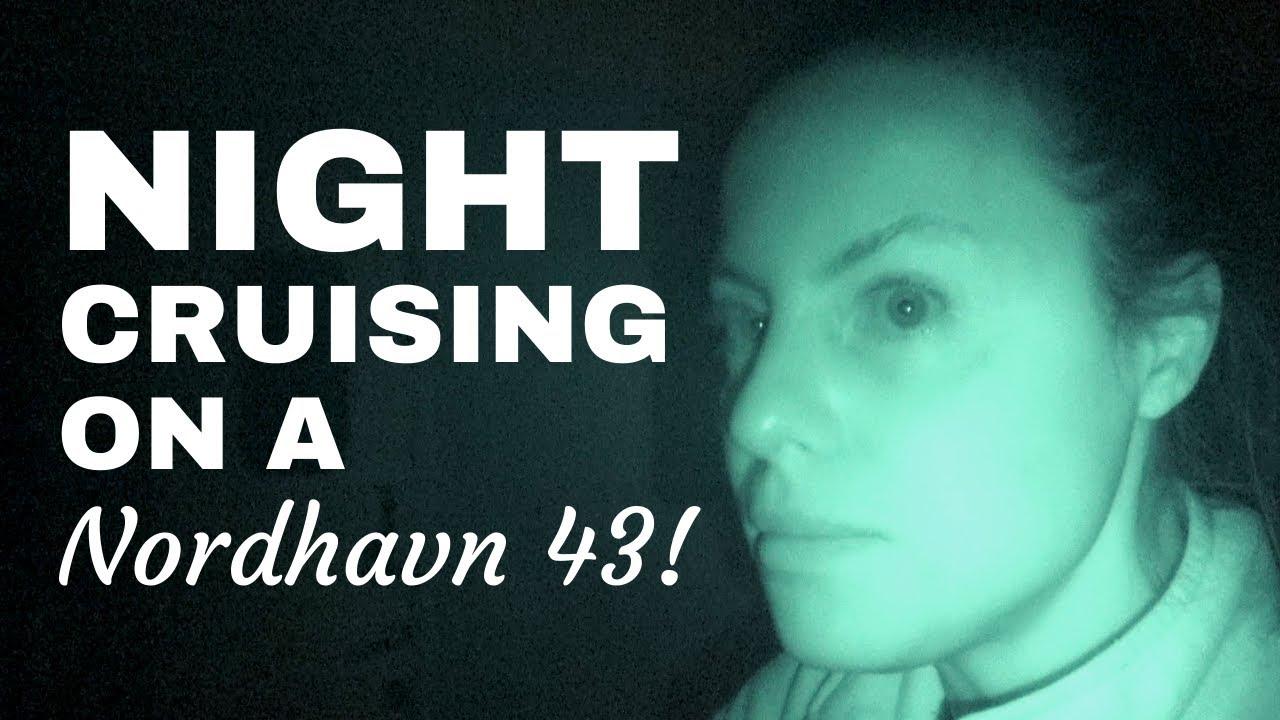 Cruising overnight on a NORDHAVN 43 trawler + Q&A [Columbia River Bar to Sequim Bay, WA]
