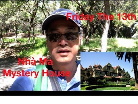 Cuộc Sống Bên Mỹ : Thứ Sáu 13 Kể Chuyện Nhà Ma Ở San Jose~Winchester Mystery House