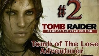 Tomb Raider Game of the Year Edition Gameplay Walkthrough Part 2