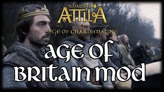 AGE OF BRITANNIA MOD - Total War Attila Age of Charlemagne!