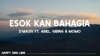 D'MASIV ft. Ariel, Giring, Momo - Esok Kan Bahagia (Lirik)