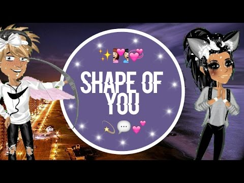 Shape of you - Msp Version ✨🌹