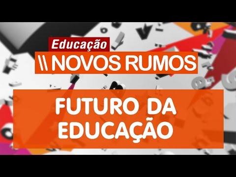 Futuro Da Educação | Educação: Novos Rumos: #10