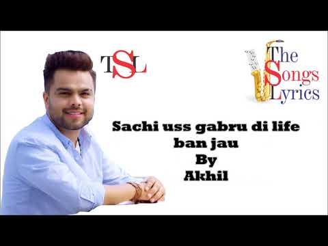 Dil Jis Gabru Naa - Lyrics - Akhil | Punjabi Songs Lyrics | Akhil Songs Lyrics