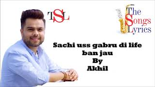 Dil Jis Gabru Naa - Lyrics - Akhil | Punjabi Songs Lyrics | Akhil Songs Lyrics