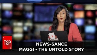 TSP || News-Sance | Maggi - The Untold Story