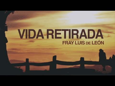 Vida Retirada - Fray Luis de León