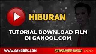 Video Tutorial Download Film di Ganool.com #TERBARU 2016-2017 download MP3, 3GP, MP4, WEBM, AVI, FLV Maret 2018