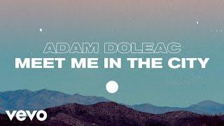 Adam Doleac Meet Me In The City