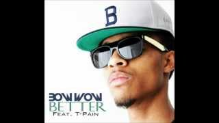 Bow Wow - Better (Remix) Ft. T-Pain