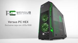 Versus PC HEX - Exclusiva caja con LEDs RGB