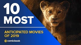 10 Most Anticipated Movies of 2019