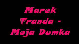 Marek Tranda - Moja Dumka