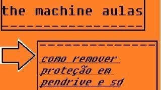 Vídeo Aula - Remover proteção de gravação em Pendrive ou Cartão SD