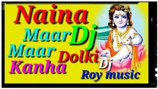 naina maar maar khana Dj hard bass mix Dj Roy music