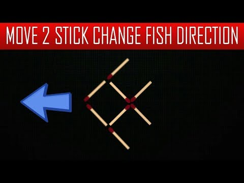 MOVE 2 STICKS TO CHANGE FISH DIRECTION / MATCHSTICK PUZZLE FOR GENIUS