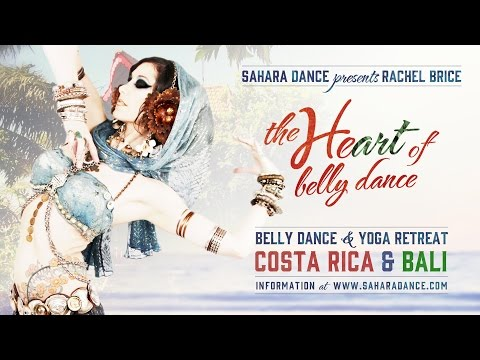 The Heart of Belly Dance : Belly Dance and Yoga Retreat with Rachel Brice