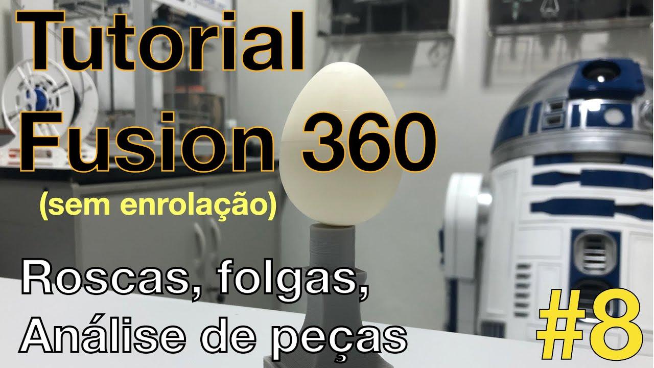 Tutorial FUSION 360 (sem enrolação) - #8  - Mais Dicas 3D