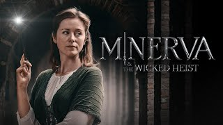 Minerva & The Wicked Heist - A Harry Potter Fan Film