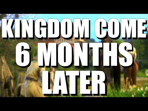 Kingdom Come Deliverance | Six Months Later