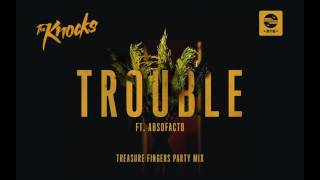 Baixar The Knocks - TROUBLE ft. Absofacto (Treasure Fingers Party Mix) [Official Audio]