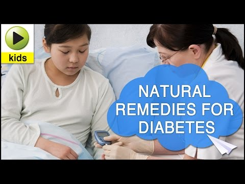 Kids Health: Diabetes - Natural Home Remedies for Diabetes