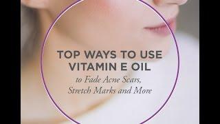 5 Top Ways To Use Vitamin E oil On Skin  - Scars Wrinkles  Sunburn Dry Skin