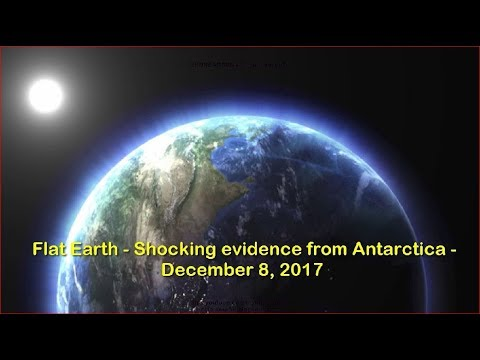 nouvel ordre mondial | Flat Earth - Shocking evidence from Antarctica - December 8, 2017
