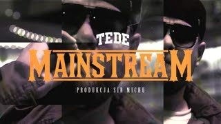 03. TEDE - Mainstream (prod. Sir Mich) / ELLIMINATI 2013 / OFFICIAL STREET VIDEO