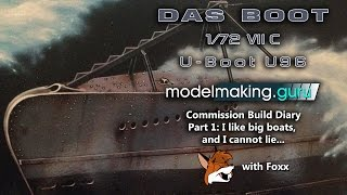 Commission Build Diary: Das Boot U96 Part 1 - The Unboxening