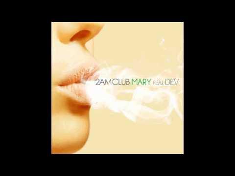 2AM Club - Mary (feat. Dev)