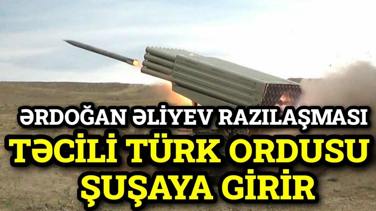SON DƏQİQƏ! Türk ordusu ŞUŞAYA GİRİR! Ərdoğan Əliyev razılaşması