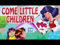 Come Little Children, Come To Me Animated Nursery Rhyme in English