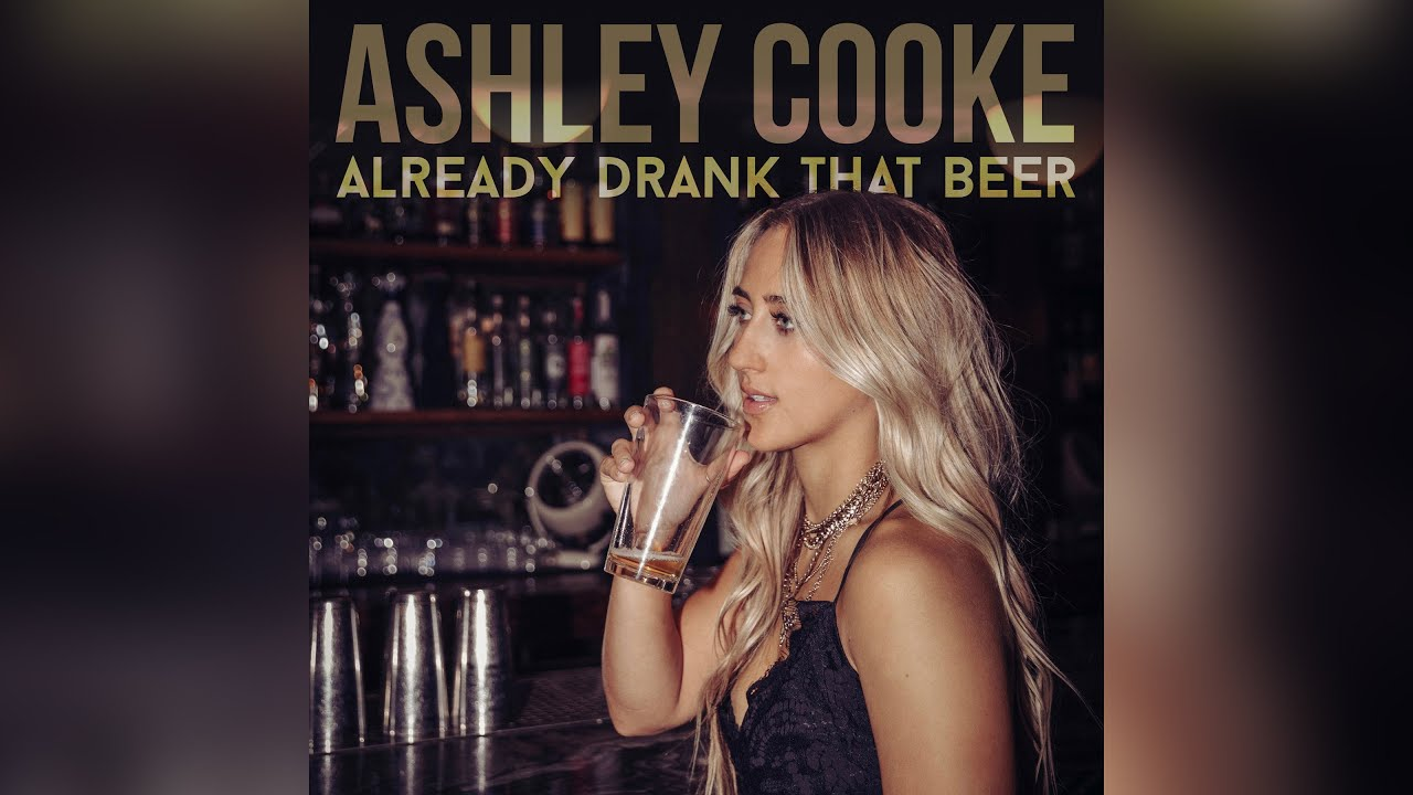Ashley Cooke - Already Drank That Beer (Official Audio)