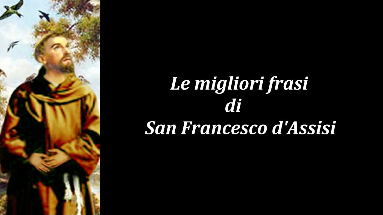 Frasi Celebri Di San Francesco D Assisi Youtube