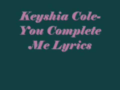 Keyshia Cole- You Complete Me (lyrics)