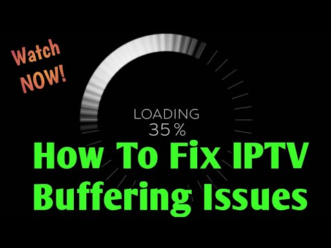 How To Avoid IPTV Buffering - Best Ways To fix IPTV Buffering on Firestick  or any device
