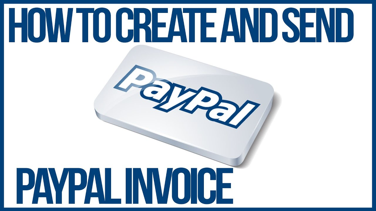 How To Create And Send A Paypal Invoice Paypal Tutorial YouTube - How to send an invoice on paypal app