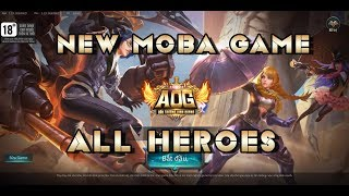 ALL HEROES OF NEW MOBA GAME [ AOG ] - Arena of Glory