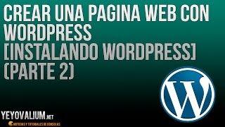Curso - Crear una pagina web con Wordpress [Instalando wordpress] (PARTE 2)